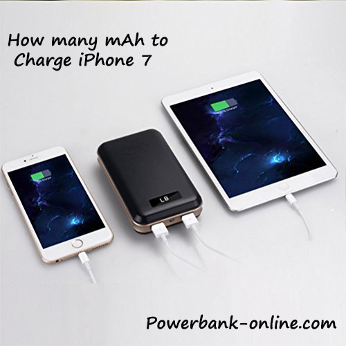 How many mAh to charge iPhone 7 and iPhone 7 Plus