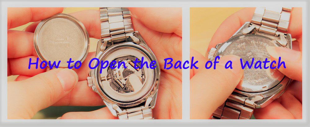 4 Steps - How to open the back of a watch