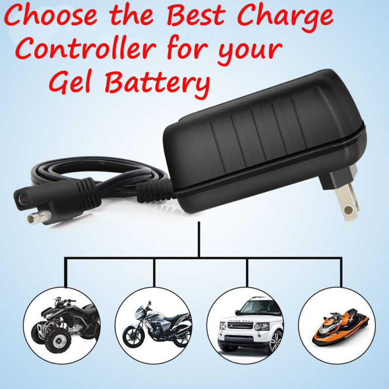 Carefully choose the best charge controller for your Gel Battery