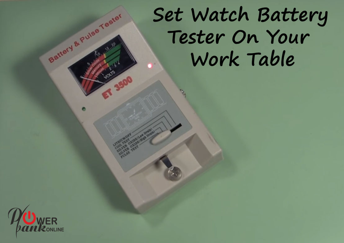 Set the watch Battery tester on your work table