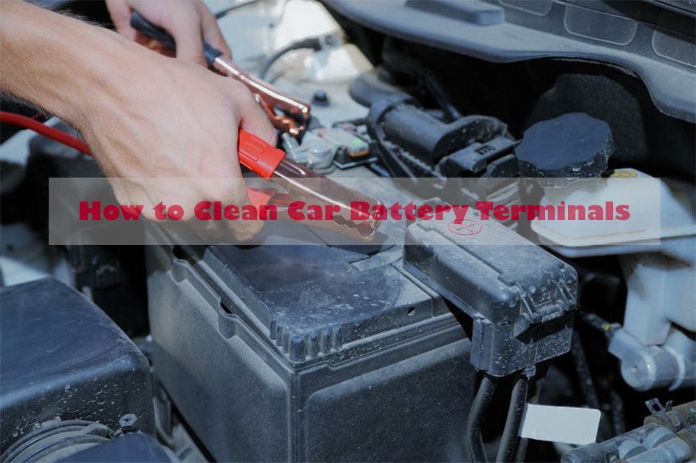 How To Clean Car Battery Terminals Clean Car Battery
