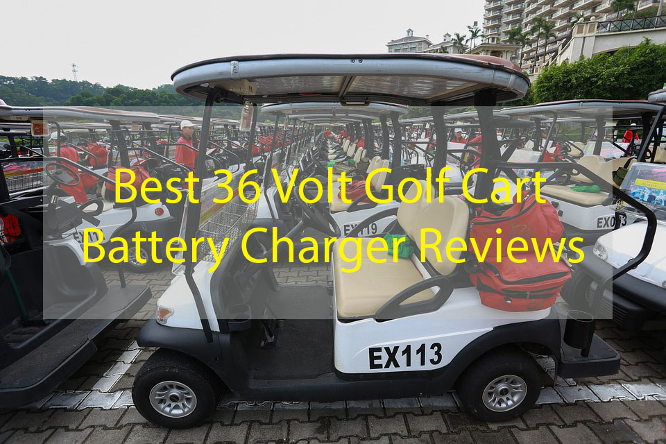 Top 4 Best 36 Volt Golf Cart Battery Charger Reviews 2018/2020 Golf Cart Dry Cell Batteries on who carries super start batteries, marine batteries, computer batteries, commercial batteries, forklift batteries, golf clubs, super start powersport batteries, car batteries, deep cycle batteries,
