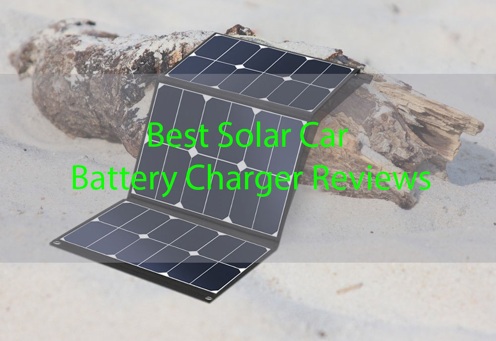 Best Solar Car Battery Charger Reviews Solar Panel