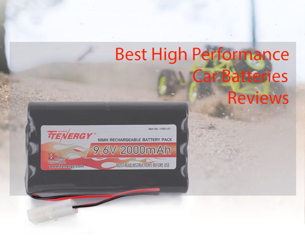 Best Rechargeable Batteries 2020 Top 10 High Performance Car Batteries | Best Car Battery Reviews